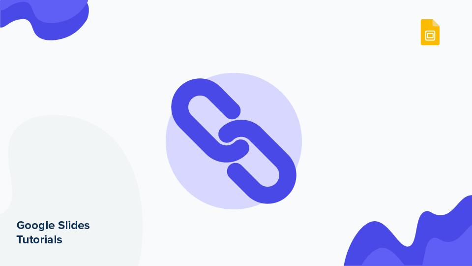 نحوه افزودن پیوندها در اسلایدهای Google | نکات سریع و آموزش برای ارائه های خود